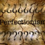 Perfectionism is Stressful